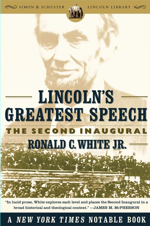 Lincoln's Greatest Speech By White, Ronald C., Jr.